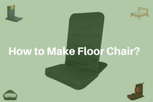 How to Make a floor chair your own at home