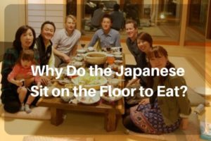 Why Do the Japanese Sit on the Floor to Eat