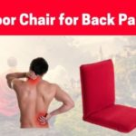 Why I Got Floor Chair for Back Pain & back support?