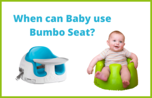 when can baby use bumbo seat?